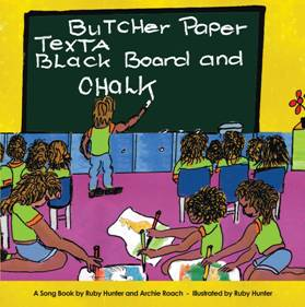 A Song Book by Ruby Hunter and Archie Roach, illustrated by Ruby Hunter